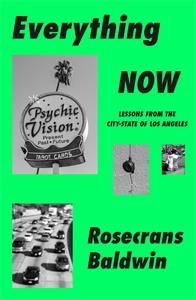 Rosecrans Baldwin: Everything Now
