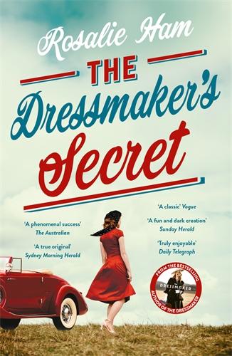 Rosalie Ham: The Dressmaker's Secret