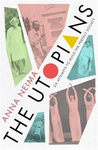 Anna Neima: The Utopians