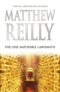 Matthew Reilly: The One Impossible Labyrinth