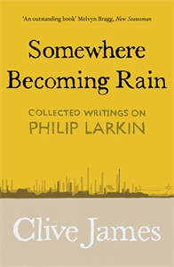 Clive James: Somewhere Becoming Rain