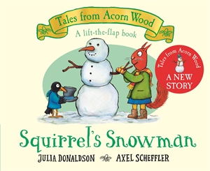 Julia Donaldson: Squirrel's Snowman
