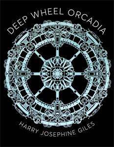 Harry Josephine Giles: Deep Wheel Orcadia