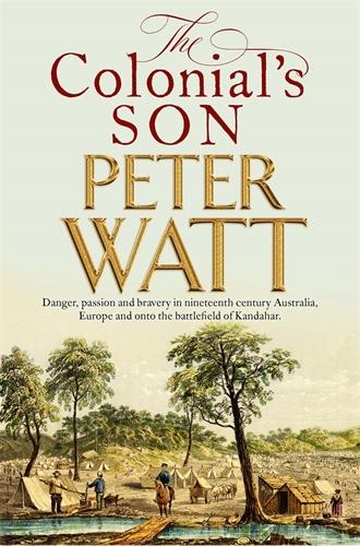 Peter Watt: The Colonial's Son
