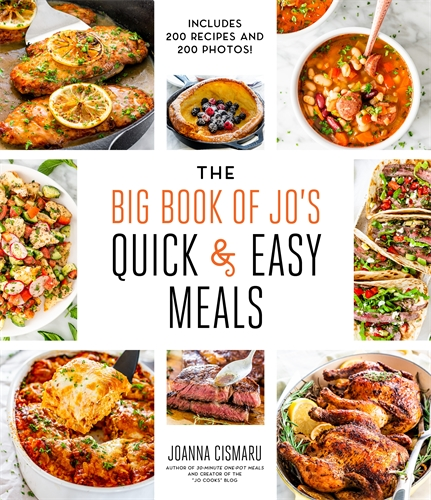 Joanna Cismaru: The Big Book of Jo's Quick and Easy Meals—Includes 200 recipes and 200 photos!