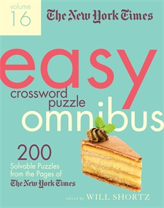 The New York Times: The New York Times Easy Crossword Puzzle Omnibus Volume 16