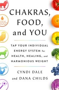 Cyndi Dale: Chakras, Food, and You