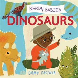 Emmy Kastner: Nerdy Babies: Dinosaurs
