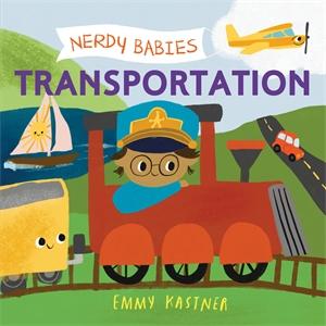 Emmy Kastner: Nerdy Babies: Transportation