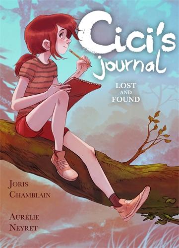 Joris Chamblain: Cici's Journal: Lost and Found