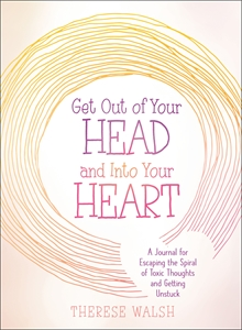 Therese Walsh: Get Out of Your Head and Into Your Heart