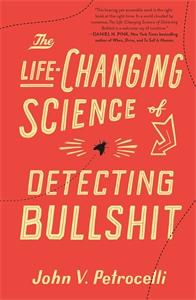 John V. Petrocelli: The Life-Changing Science of Detecting Bullshit