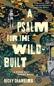 Becky Chambers: A Psalm for the Wild-Built