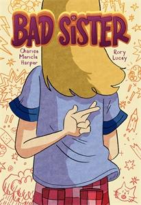 Charise Mericle Harper: Bad Sister
