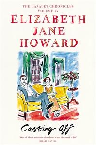 Elizabeth Jane Howard: Casting Off: The Cazalet Chronicles 4
