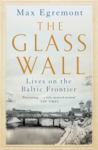Max Egremont: The Glass Wall