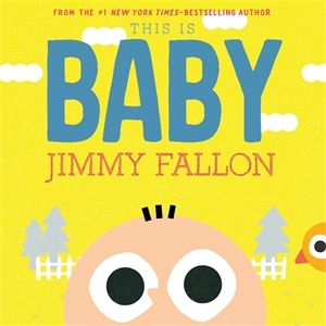Jimmy Fallon: This Is Baby