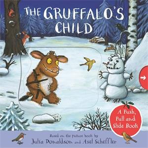 Julia Donaldson: The Gruffalo's Child: A Push, Pull and Slide Book