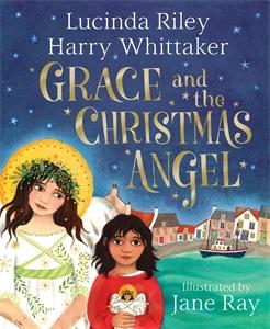 Lucinda Riley: Grace and the Christmas Angel
