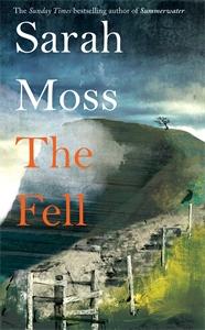 Sarah Moss: The Fell