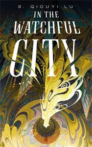 S. Qiouyi Lu: In the Watchful City