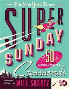 The New York Times: The New York Times Super Sunday Crosswords Volume 10