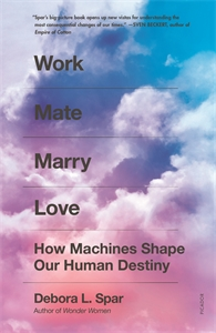Debora L. Spar: Work Mate Marry Love