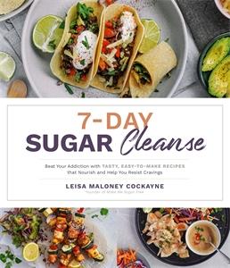 Leisa Maloney Cockayne: 7-Day Sugar Detox