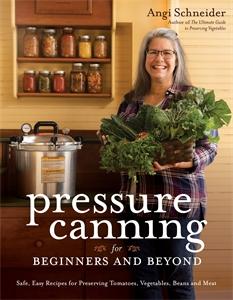 Angi Schneider: Pressure Canning for Beginners
