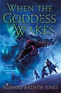 Howard Andrew Jones: When the Goddess Wakes