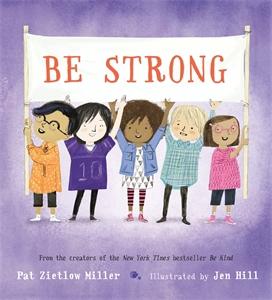 Pat Zietlow Miller: Be Strong