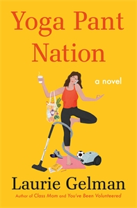 Laurie Gelman: Yoga Pant Nation