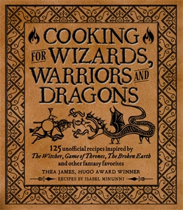 Isabel Minunni: Cooking for Elves, Dwarves and Dragons