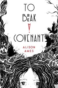 Alison Ames: To Break a Covenant