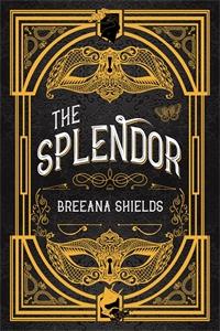 Breeana Shields: The Splendor