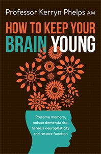 Prof. Kerryn Phelps: How To Keep Your Brain Young