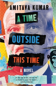 Amitava Kumar: A Time Outside this Time