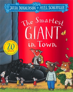 Julia Donaldson: The Smartest Giant in Town 20th Anniversary Edition