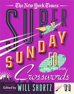 The New York Times: The New York Times Super Sunday Crosswords Volume 11