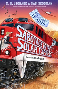 M. G. Leonard: Sabotage on the Solar Express: Adventures on Trains 5