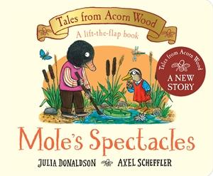 Julia Donaldson: Mole's Spectacles