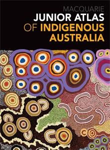 Macquarie Dictionary: Junior Atlas of Indigenous Australia