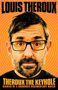 Theroux The Keyhole: Diaries of a grounded documentary maker