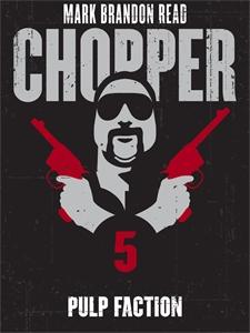 Pulp Faction: Chopper 5