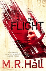 M. R. Hall - The Flight: A Coroner Jenny Cooper Novel 4