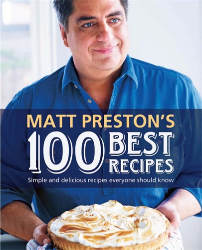 Matt Preston's 100 Best Recipes - Matt Preston