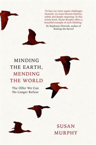 Minding the Earth, Mending the World - Susan Murphy