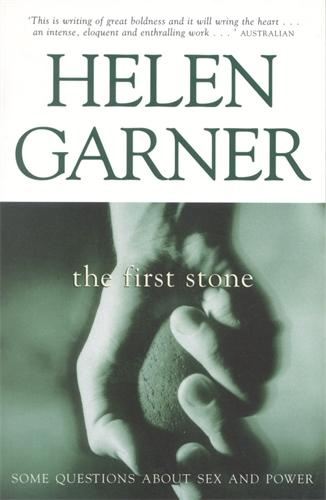 The First Stone - Helen Garner