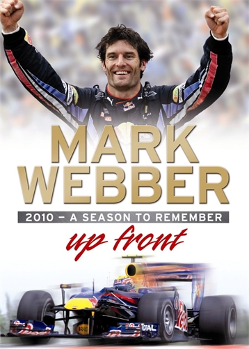 Up Front: 2010 - A Season To Remember - Mark Webber