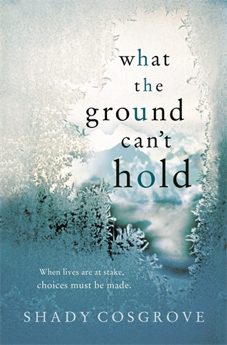 What the Ground Can't Hold - Shady Cosgrove